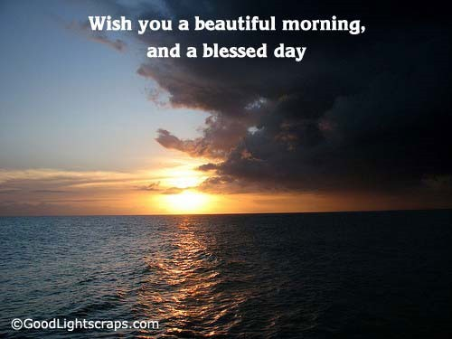 Wish you a beautiful morning and a blessed day