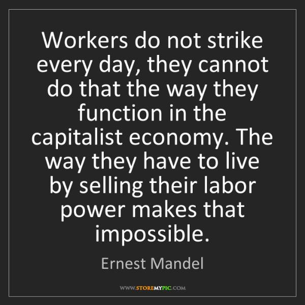 Ernest Mandel: Workers do not strike every day, they cannot do that...