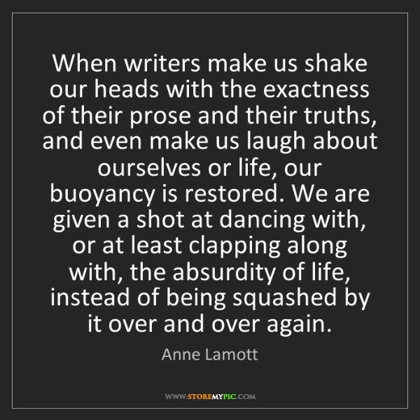 Anne Lamott: When writers make us shake our heads with the exactness...
