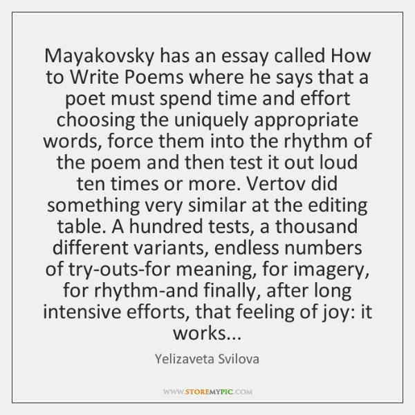 Mayakovsky has an essay called How to Write Poems where he says ...