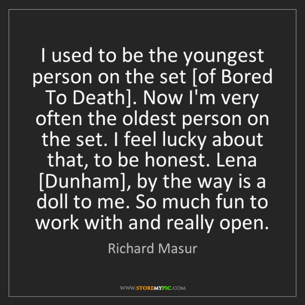 Richard Masur: I used to be the youngest person on the set [of Bored...