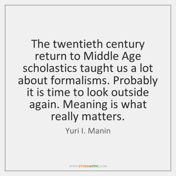 The twentieth century return to Middle Age scholastics taught us a lot ...