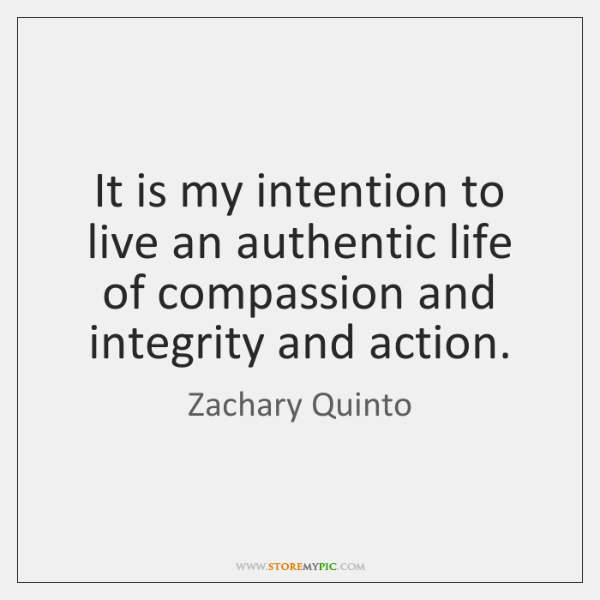 It is my intention to live an authentic life of compassion and ...