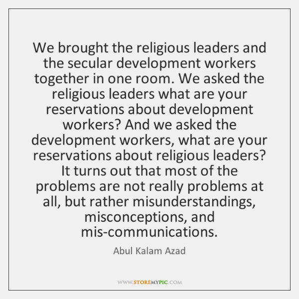 We brought the religious leaders and the secular development workers together in ...