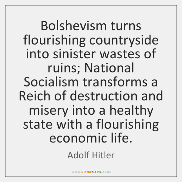 Bolshevism turns flourishing countryside into sinister wastes of ruins; National Socialism transform