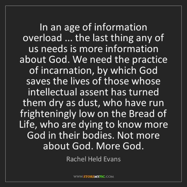 Rachel Held Evans: In an age of information overload ... the last thing...