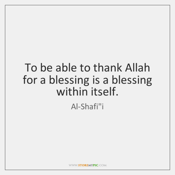 To Be Able To Thank Allah For A Blessing Is A Blessing Storemypic