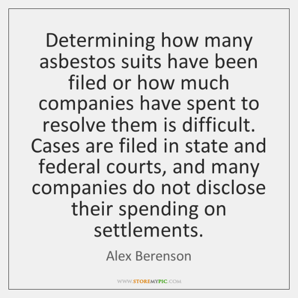 Determining how many asbestos suits have been filed or how much companies ...