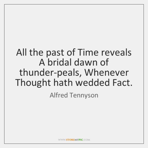 All The Past Of Time Reveals A Bridal Dawn Of Thunder Peals