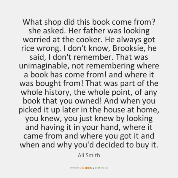 What shop did this book come from? she asked. Her father was ...