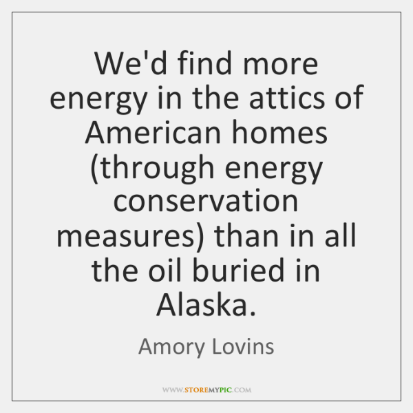 We'd find more energy in the attics of American homes (through energy ...