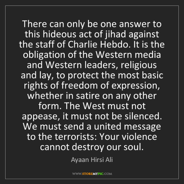 Ayaan Hirsi Ali: There can only be one answer to this hideous act of jihad...