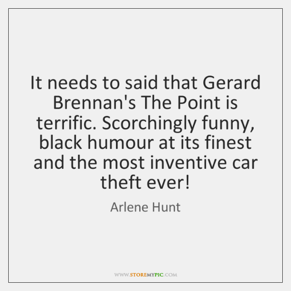 It needs to said that Gerard Brennan's The Point is terrific. Scorchingly ...