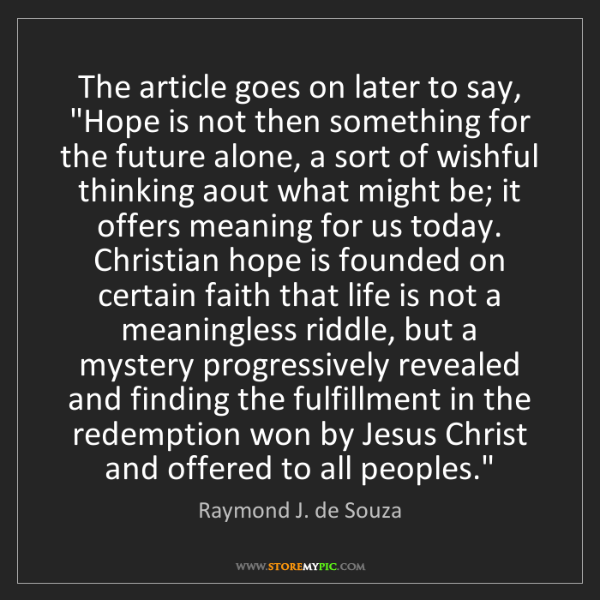 """Raymond J. de Souza: The article goes on later to say, """"Hope is not then something..."""