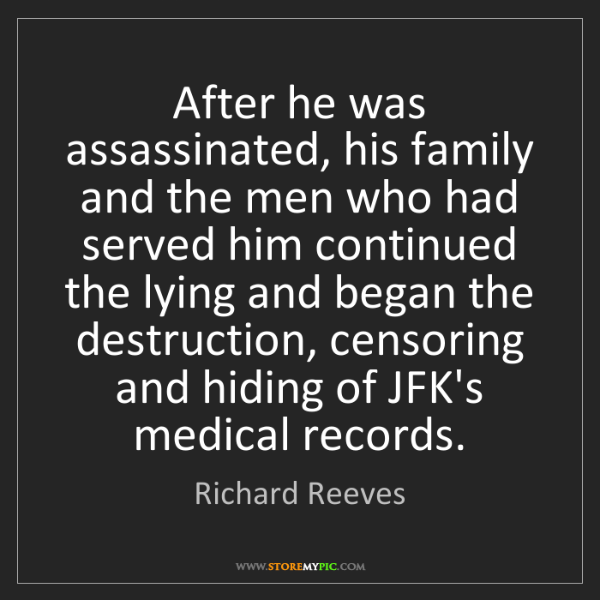 Richard Reeves: After he was assassinated, his family and the men who...