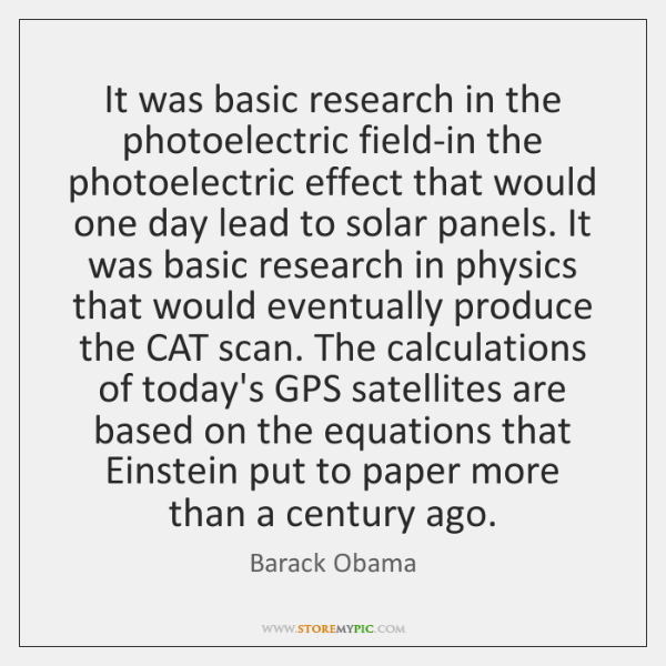 It was basic research in the photoelectric field-in the photoelectric effect that ...