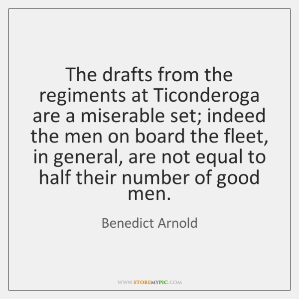 The drafts from the regiments at Ticonderoga are a miserable set; indeed ...