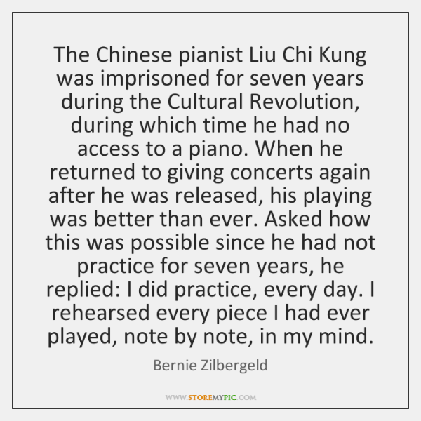 The Chinese pianist Liu Chi Kung was imprisoned for seven years during ...