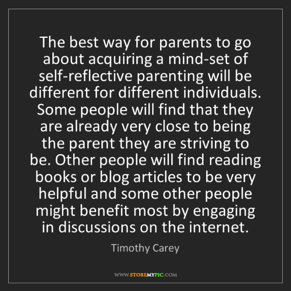 Timothy Carey: The best way for parents to go about acquiring a mind-set...