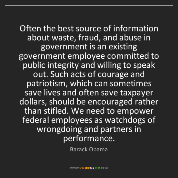 Barack Obama: Often the best source of information about waste, fraud,...