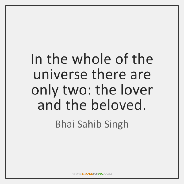 In the whole of the universe there are only two: the lover ...