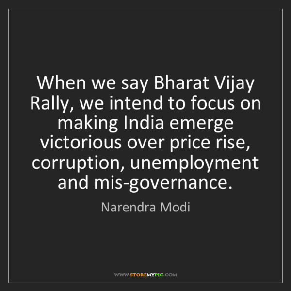 Narendra Modi: When we say Bharat Vijay Rally, we intend to focus on...