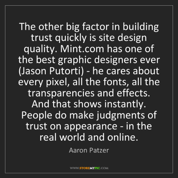 Aaron Patzer: The other big factor in building trust quickly is site...