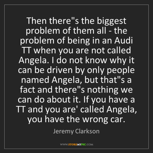 Jeremy Clarkson: Then there's the biggest problem of them all - the problem...