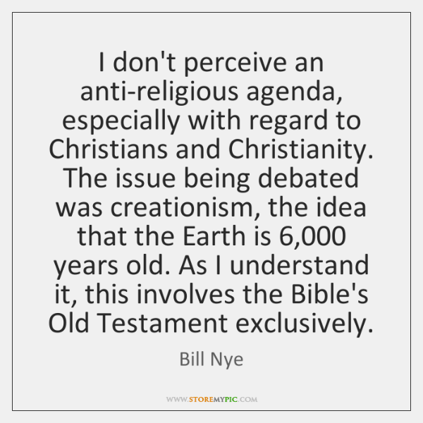 I don't perceive an anti-religious agenda, especially with regard to Christians and ...