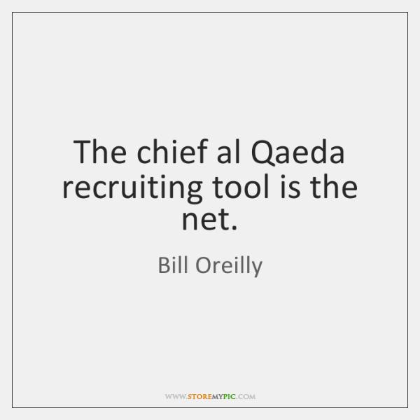 The chief al Qaeda recruiting tool is the net.