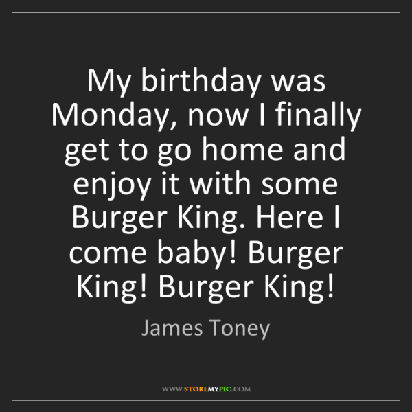 James Toney: My birthday was Monday, now I finally get to go home...
