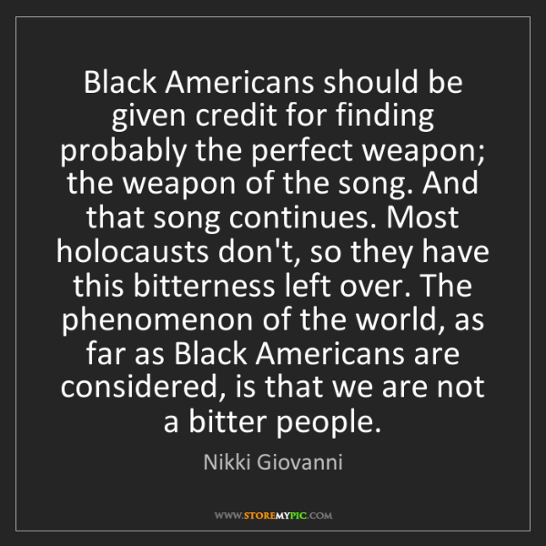 Nikki Giovanni: Black Americans should be given credit for finding probably...