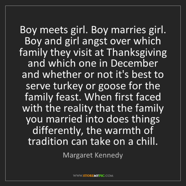 Margaret Kennedy: Boy meets girl. Boy marries girl. Boy and girl angst...