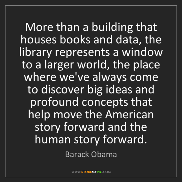 Barack Obama: More than a building that houses books and data, the...