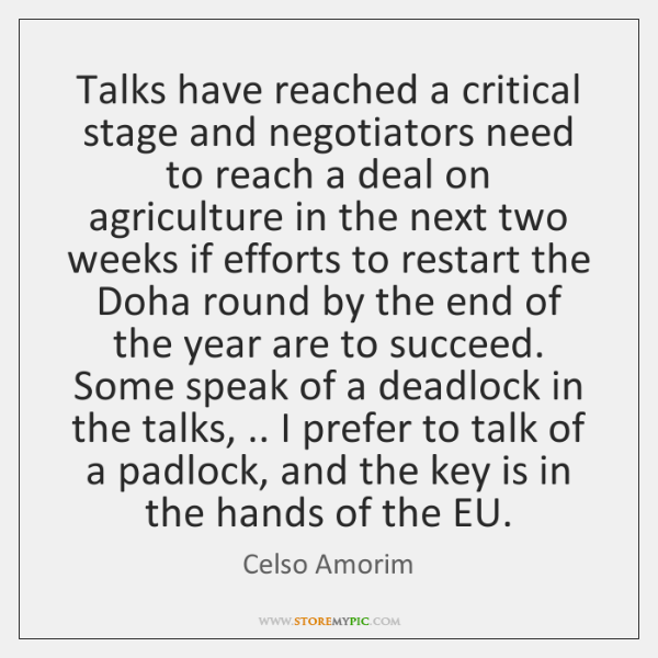 Talks have reached a critical stage and negotiators need to reach a ...