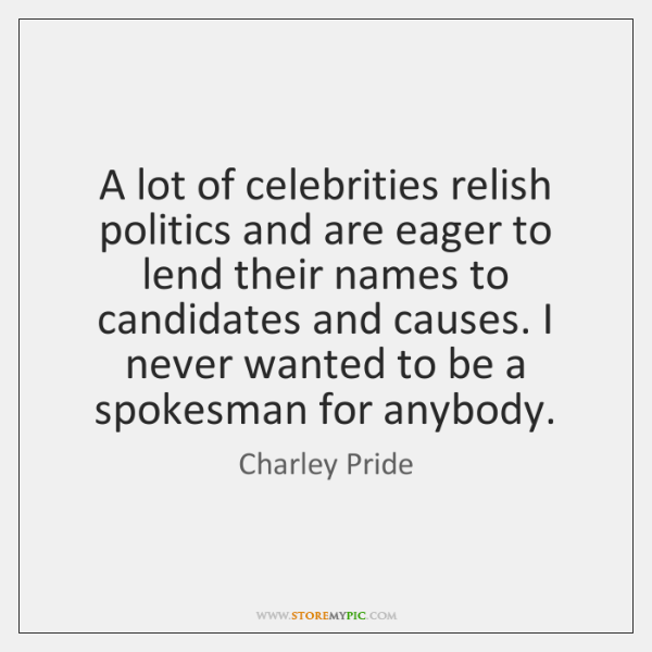 A lot of celebrities relish politics and are eager to lend their ...
