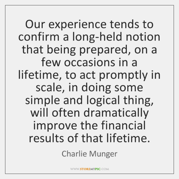 Our experience tends to confirm a long-held notion that being prepared, on ...