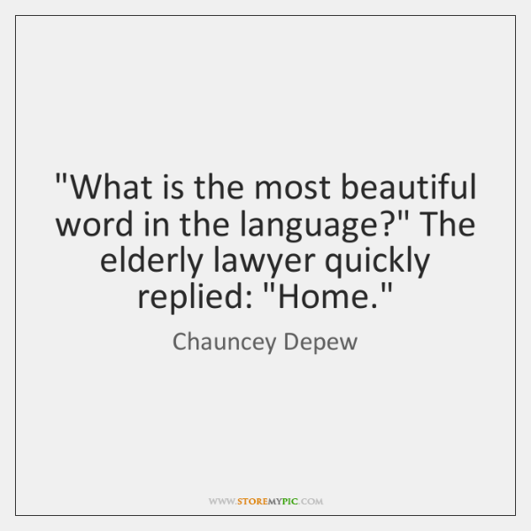 """What is the most beautiful word in the language?"" The elderly lawyer ..."