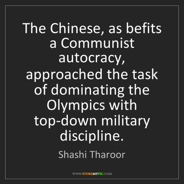 Shashi Tharoor: The Chinese, as befits a Communist autocracy, approached...