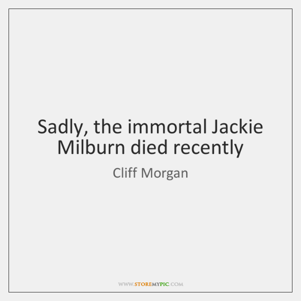 Sadly, the immortal Jackie Milburn died recently