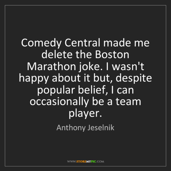 Anthony Jeselnik: Comedy Central made me delete the Boston Marathon joke....