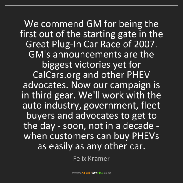 Felix Kramer: We commend GM for being the first out of the starting...