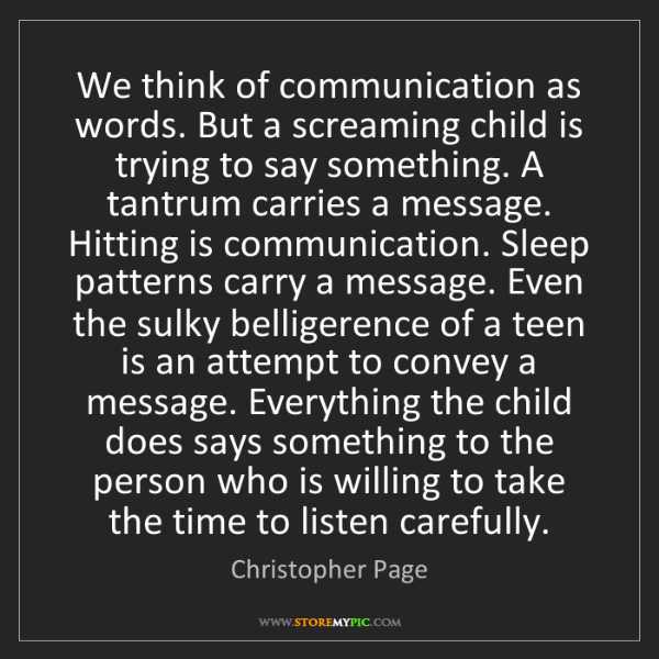 Christopher Page: We think of communication as words. But a screaming child...