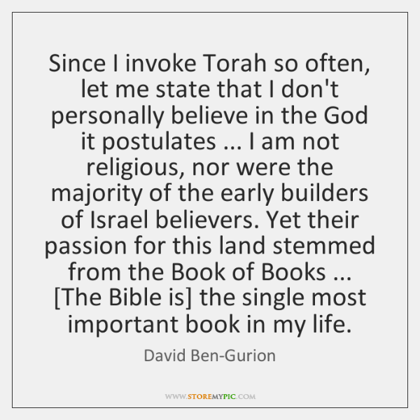 Since I invoke Torah so often, let me state that I don't ...