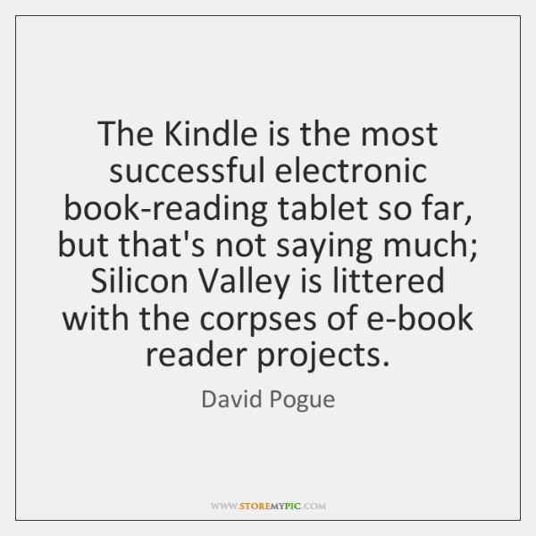 The Kindle is the most successful electronic book-reading tablet so far, but ...