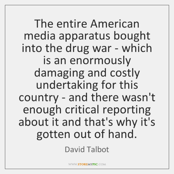 The entire American media apparatus bought into the drug war - which ...