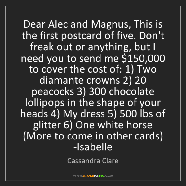Cassandra Clare: Dear Alec and Magnus, This is the first postcard of five....