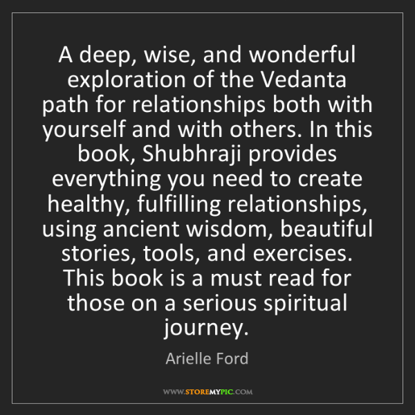 Arielle Ford: A deep, wise, and wonderful exploration of the Vedanta...
