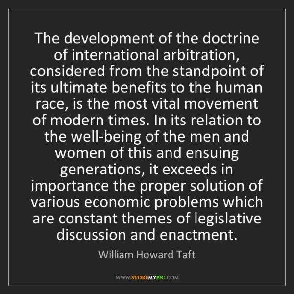William Howard Taft: The development of the doctrine of international arbitration,...