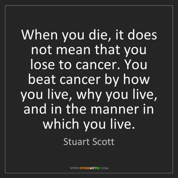 Stuart Scott: When you die, it does not mean that you lose to cancer....